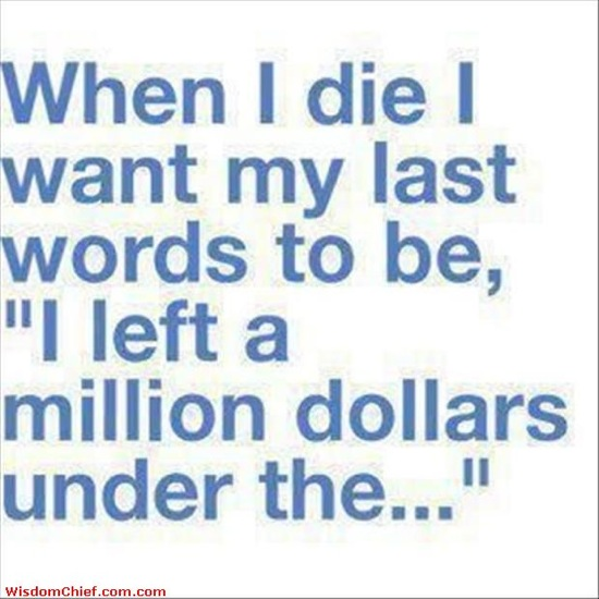 My-Last-Words-When-I-Die-Funny-Quote-Picture-