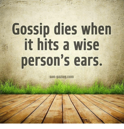 gossip-dies-when-it-hits-a-wise-persons-ears-18765732